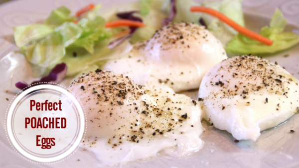 Poached Eggs Made Perfect and Easy